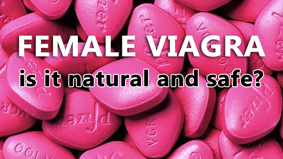 female viagra review is this pill natural and safe should women